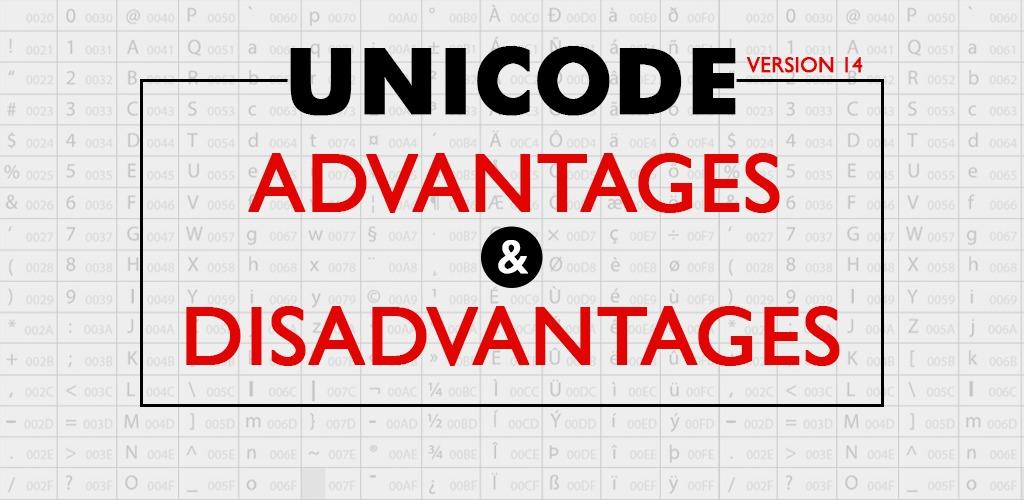 Advantages And Disadvantages Of Unicode Version 14